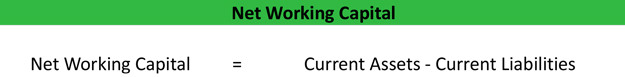 Net Working Capital Formula