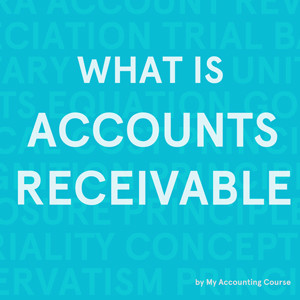 What is Accounts Receivable?